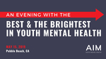 An Evening with the Best and the Brightest in Youth Mental Health