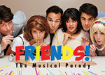 Sunset Presents: FRIENDS! The Musical Parody